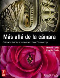 MAS ALLA DE LA CAMARA - TRANSFORMACIONES CREATIVAS CON PHOTOSHOP