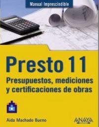 Presto 11 - Presupuestos, Mediciones Y Certificaciones De Obras - Aida Machado Bueno