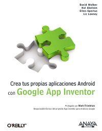 Crea Tus Propias Aplicaciones Android Con Google App Inventor - David Wolber