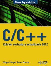 C / C++ - Edicion Revisada Y Actualizada 2012 - Miguel Angel Acera Garcia
