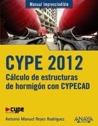 Cype 2012 - Calculo De Estructuras De Hormigon Con Cypecad - A. M. Reyes Rodriguez