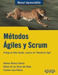 Metodos Agiles Y Scrum - Alonso  Alvarez Garcia  /  Rafael De   Las Heras Del Dedo  /  Carmen  Lasa Gomez