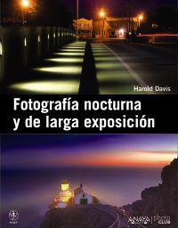 FOTOGRAFIA NOCTURNA Y DE LARGA EXPOSICION