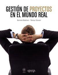 Gestion De Proyectos En El Mundo Real - Bonnie  Biafore  /  Teresa S.  Stover