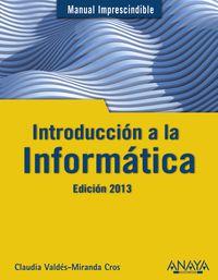 INTRODUCCION A LA INFORMATICA - ED. 2013