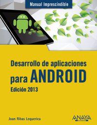 Desarrollo De Aplicaciones Para Android - Edicion 2013 - Joan Ribas Lequerica