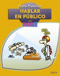 Hablar En Publico Para Torpes - Manu Marañon Uriarte