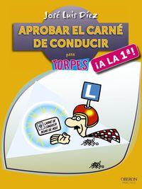 Aprobar El Carne De Conducir ¡a La Primera! - Jose Luis Diez Juarez