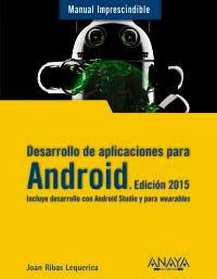 Desarrollo De Aplicaciones Para Android - Edicion 2015 - Joan Ribas Lequerica