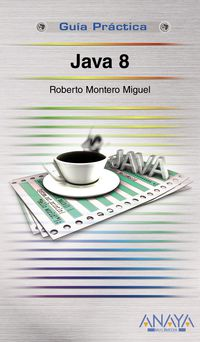 Java 8 - Guia Practica - Roberto Montero Miguel
