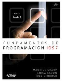 Fundamentos De Programacion Ios 7 - Maurice  Sharp  /  Erica   Sadun  /  Rod  Strougo