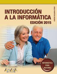 Introduccion A La Informatica (ed 2015) - Ana Martos Rubio