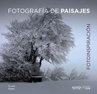 FOTOINSPIRACION - FOTOGRAFIA DE PAISAJES