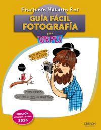 Guia Facil - Fotografia Para Torpes (2016) - Fructuoso Navarro Ros