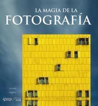 MAGIA DE LA FOTOGRAFIA, LA
