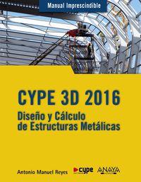 CYPE 3D 2016 - DISEÑO Y CALCULO DE ESTRUCTURAS METALICAS