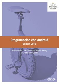 Programacion Con Android - Edicion 2016 - Bill Phillips / Chris Stewart / [ET AL. ]