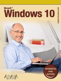 Windows 10 - Informatica Para Mayores - Ana Martos Rubio