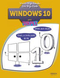 Windows 10 - Para Torpes - Vicente Trigo Aranda / Eric Trigo Conde