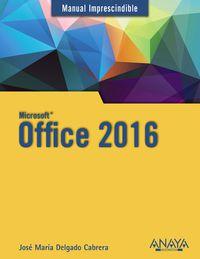 Office 2016 - Manual Imprescindigle - Jose Maria Delgado