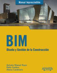 Bim - Diseño Y Gestion De La Construccion - Antonio Manuel  Reyes Rodriguez  /  Pablo   Cordero  /  Alonso  Candelario Garrido