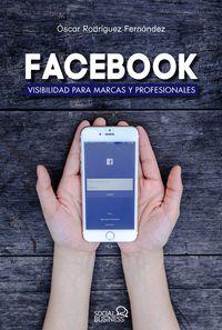 Facebook - Visibilidad Para Marcas Y Profesionales - Oscar Rodriguez Fernandez