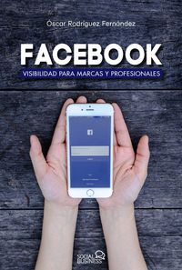 FACEBOOK - VISIBILIDAD PARA MARCAS Y PROFESIONALES