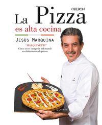 La pizza es alta cocina - Jesus Marquina Cepeda