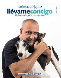 Llevame Contigo - Guia De Adopcion Responsable - Carlos Rodriguez