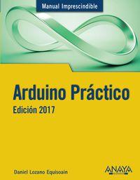 Arduino Practico - Edicion 2017 - Daniel Lozano Equisoain