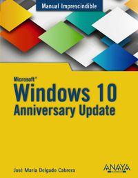 Windows 10.1 - Anniversary Update - Jose Maria Delgado