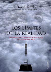 Limites De La Realidad, Los - Historias En La Frontera De La Ciencia Con Lo Inexplicable - David Zurdo