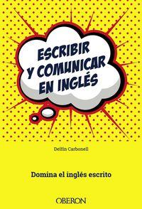 Escribir Y Comunicar En Ingles - Delfin Carbonell Basset