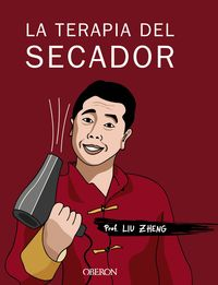 La terapia del secador - Liu Zheng