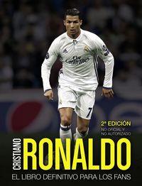 (2 Ed) Cristiano Ronaldo - El Libro Definitivo Para Los Fans - Iain Spragg