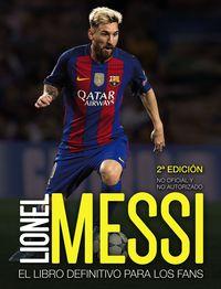 (2 Ed) Lionel Messi - El Libro Definitivo Para Los Fans - Mike Perez