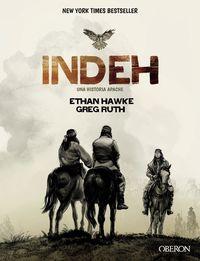 Indeh - Una Historia De Apaches - Ethan Hawke / Greg Ruth