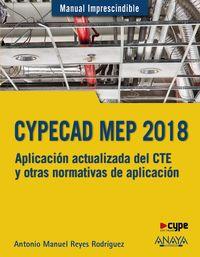 Cypecad Mep 2018 - Aplicacion Actualizada Del Cte Y Otras Normativas De Aplicacion - Antonio Manuel Reyes Rodriguez