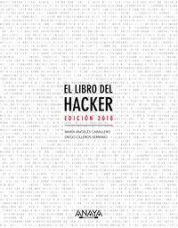 Libro Del Hacker, El - Edicion 2018 - Maria Angeles Caballero Velasco / Diego Cilleros Serrano
