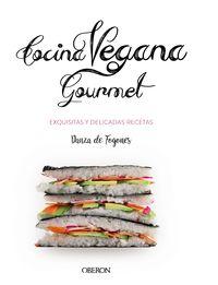 Cocina Vegana Gourmet - Iosune Robles Lopez / Alberto Aragon Mora