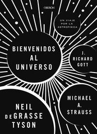 ¡bienvenidos Al Universo! - Neil Degrasse Tyson / Michael A. Strauss / Richard Gott