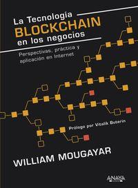 TECNOLOGIA BLOCKCHAIN EN LOS NEGOCIOS, LA - PERSPECTIVAS, PRACTICA Y APLICACION EN INTERNET