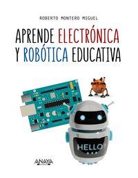 Aprende Electronica Y Robotica Educativa - Roberto Montero Miguel