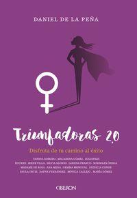 Triunfadoras 2.0 - Disfruta De Tu Camino Al Exito - Daniel De La Peña