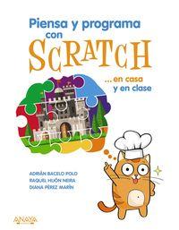PIENSA Y PROGRAMA CON SCRATCH. .. EN CASA Y EN CLASE