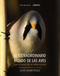 Extraordinario Mundo De Las Aves, El - Los Secretos De Su Observacion - Sociedad Española De Ornitologia