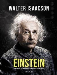Einstein - El Hombre, El Genio Y La Teoria De La Relatividad - Walter Isaacson
