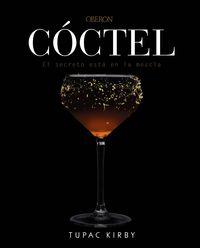 Coctel - El Secreto Esta En La Mezcla - Edicion Revisada Y Ampliada - Tupac Kirby