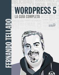 Wordpress 5 - La Guia Completa - Fernando Tellado