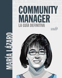 Community Manager - La Guia Definitiva - Maria Lazaro Avila